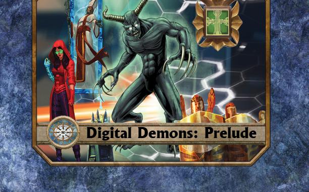 Digital Demons: Prelude for Torg Eternity